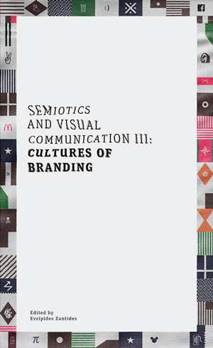 Semiotics and Visual Communication III-Cultures of Branding